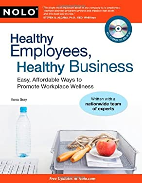 Healthy Employees, Healthy Business: Easy, Affordable Ways to Promote Workplace Wellness [With CDROM] 9781413310740