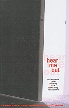 Hear Me Out!: True Stories of Teens Educating and Confronting Homophobia 9781417673766