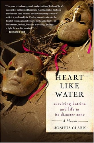 Heart Like Water: Surviving Katrina and Life in Its Disaster Zone 9781416537632
