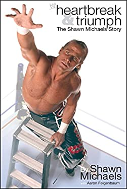 Heartbreak & Triumph: The Shawn Michaels Story 9781416516866