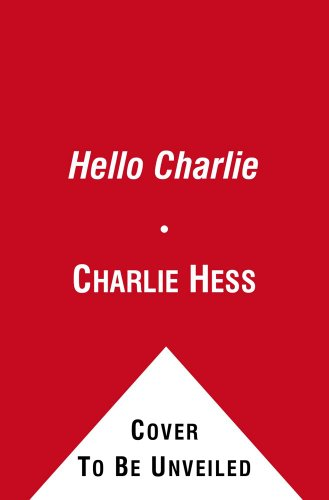 Hello Charlie: Letters from a Serial Killer 9781416544869