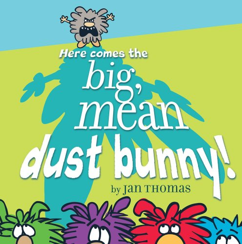 Here Comes the Big, Mean Dust Bunny! 9781416991502