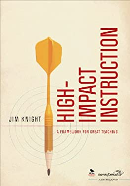 High-Impact Instruction: A Framework for Great Teaching 9781412981774