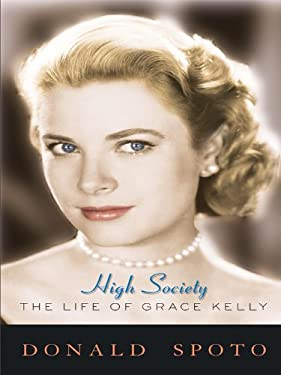 High Society: The Life of Grace Kelly 9781410423290