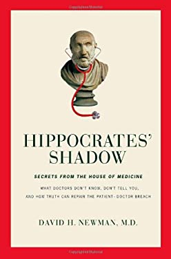 Hippocrates' Shadow: Secrets from the House of Medicine 9781416551539