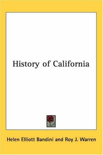 The History of California Helen Elliott Bandini and Roy J. Warren