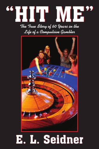 Hit Me: The True Story of 60 Years in the Life of a Compulsive Gambler 9781418465513
