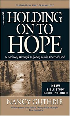 Holding on to Hope: A Pathway Through Suffering to the Heart of God 9781414301266