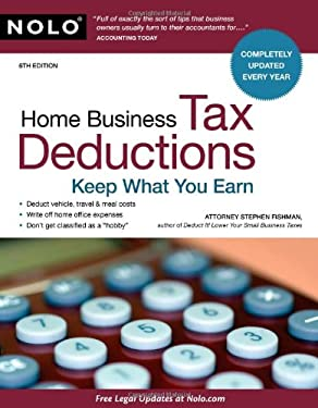 Home Business Tax Deductions: Keep What You Earn 9781413310627