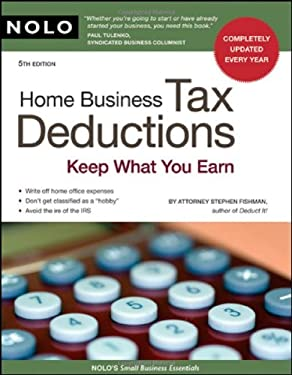 Home Business Tax Deductions: Keep What You Earn 9781413309072