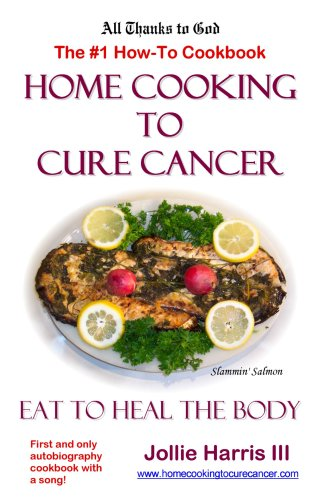 Home Cooking to Cure Cancer 9781411610651