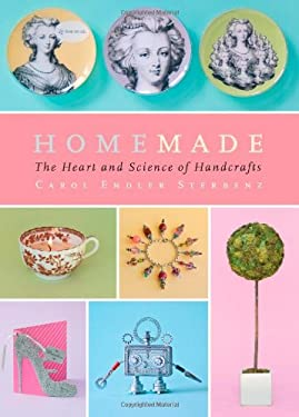 Homemade: The Heart and Science of Handcrafts 9781416547174