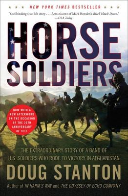Horse Soldiers: The Extraordinary Story of a Band of US Soldiers Who Rode to Victory in Afghanistan 9781416580522