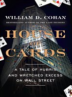 House of Cards: A Tale of Hubris and Wretched Excess on Wall Street 9781410418357