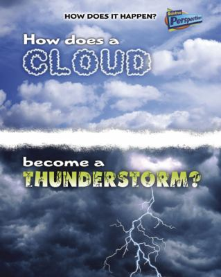 How Does a Cloud Become a Thunderstorm? 9781410934529