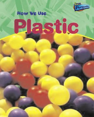 How We Use Plastic 9781410905963