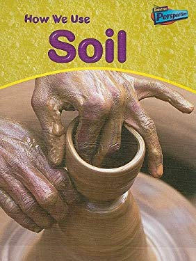 How We Use Soil 9781410906069