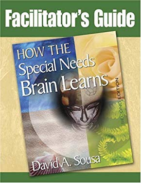 How the Special Needs Brain Learns Facilitator's Guide 9781412952873