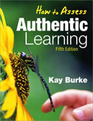 How to Assess Authentic Learning 9781412962797
