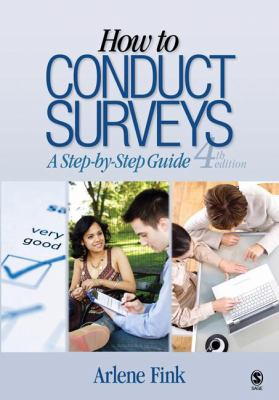 How to Conduct Surveys: A Step-By-Step Guide 9781412966689