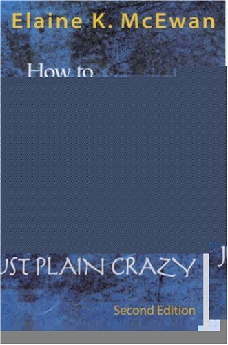 How to Deal with Parents Who Are Angry, Troubled, Afraid, or Just Plain Crazy 9781412904445