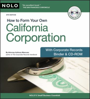 How to Form Your Own California Corporation: With Corporate Records Binder [With CDROM]