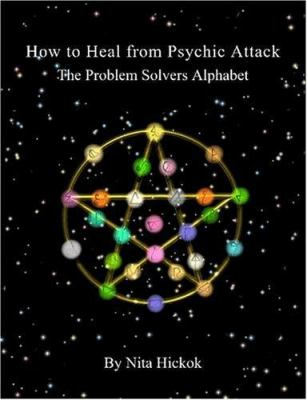 How to Heal from Psychic Attack the Problem Solvers Alphabet 9781411688704