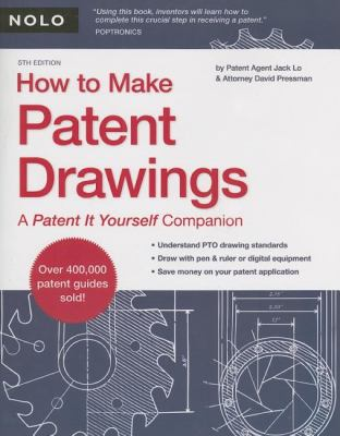 How to Make Patent Drawings: A Patent It Yourself Companion 9781413306538