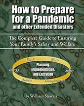 How to Prepare for a Pandemic: and Other Extended Disasters 22495435