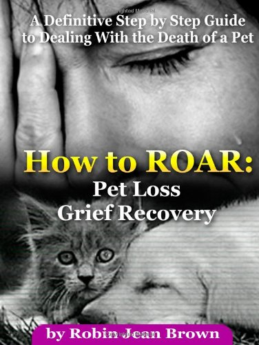 How to Roar: Pet Loss Grief Recovery 9781411656536