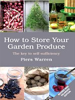 How to Store Your Garden Produce: The Key to Self-Sufficiency 9781410417817