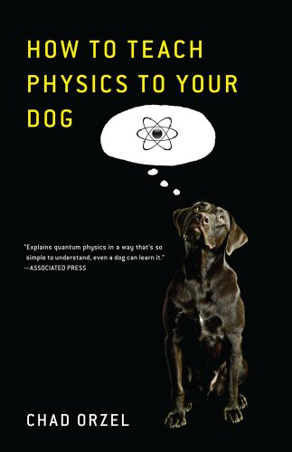 How to Teach Physics to Your Dog 9781416572299