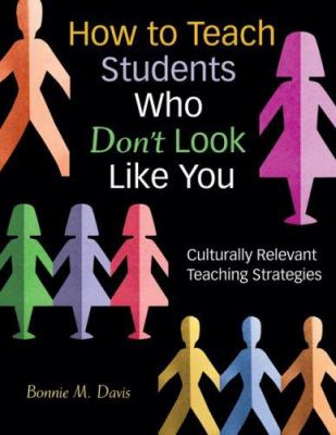 How to Teach Students Who Don't Look Like You: Culturally Relevant Teaching Strategies 9781412924474
