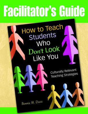 How to Teach Students Who Don't Look Like You: Culturally Relevant Teaching Strategies 9781412968522