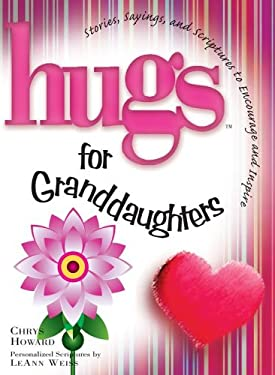 Hugs for Granddaughters: Stories, Sayings, and Scriptures to Encourage and Inspire