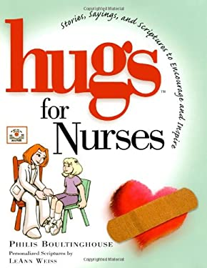 Hugs for Nurses: Stories, Sayings, and Scriptures to Encourage and Inspire 9781416533597