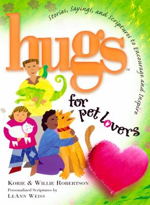 Hugs for Pet Lovers: Stories, Sayings, and Scriptures to Encourage and Inspire 9781416533702