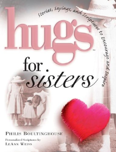 Hugs for Sisters: Stories, Sayings, and Scriptures to Encourage and Inspire 9781416533405