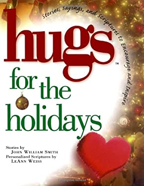 Hugs for the Holidays: Stories, Sayings, and Scriptures to Encourage and Inspire 9781416534020