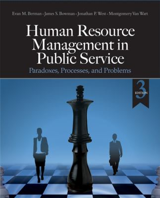 Human Resource Management in Public Service: Paradoxes, Processes, and Problems 9781412967433