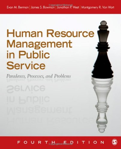 Human Resource Management in Public Service: Paradoxes, Processes, and Problems 9781412991674