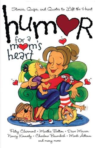 Humor for a Mom's Heart: Stories, Quips, and Quotes to Lift the Heart 9781416533573