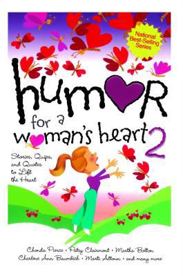 Humor for a Woman's Heart 2: Stories, Quips, and Quotes to Lift the Heart 9781416533542