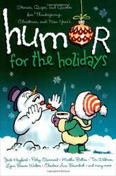 Humor for the Holidays: Stories, Quips, and Quotes for Thanksgiving, Christmas, and New Years 6235732