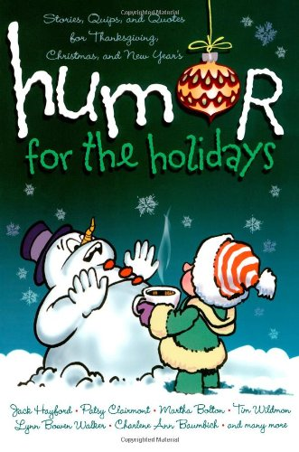 Humor for the Holidays: Stories, Quips, and Quotes for Thanksgiving, Christmas, and New Years 9781416535355