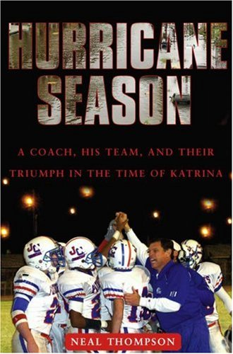 Hurricane Season: A Coach, His Team, and Their Triumph in the Time of Katrina 9781416540700