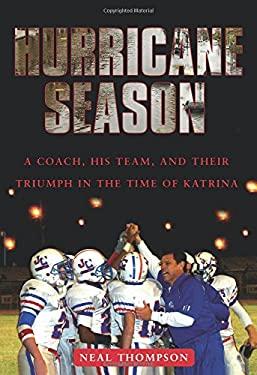 Hurricane Season: A Coach, His Team, and Their Triumph in the Time of Katrina 9781416540717