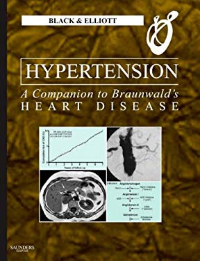 Hypertension: A Companion to Braunwald's Heart Disease 9781416030539