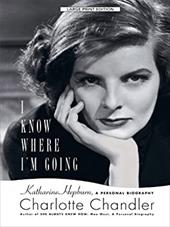 I Know Where I'm Going: Katharine Hepburn, a Personal Biography 6160599
