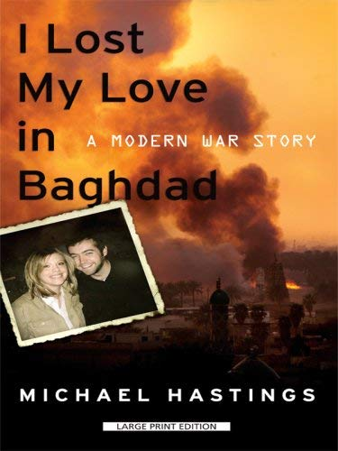 I Lost My Love in Baghdad: A Modern War Story 9781410408303